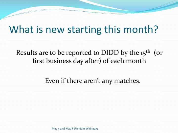 What is new starting this month?