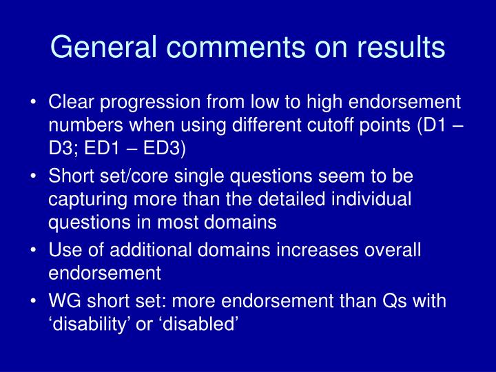 General comments on results