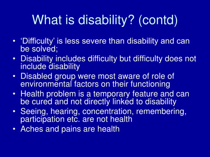 What is disability? (contd)