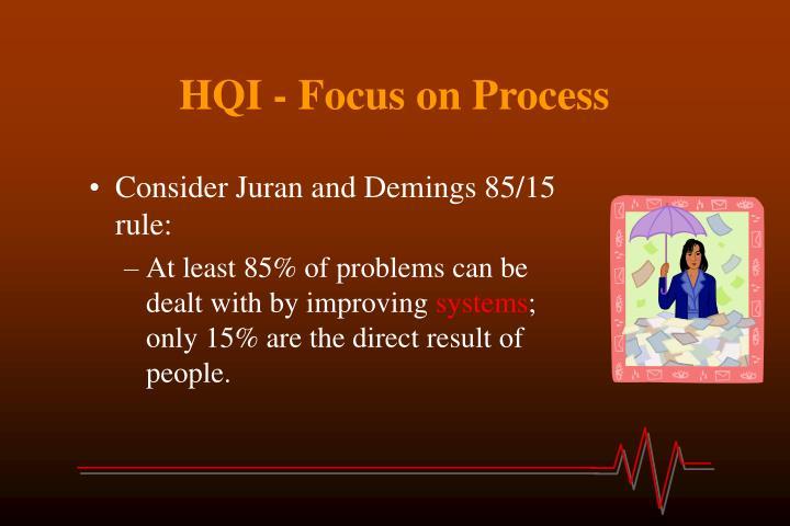 HQI - Focus on Process