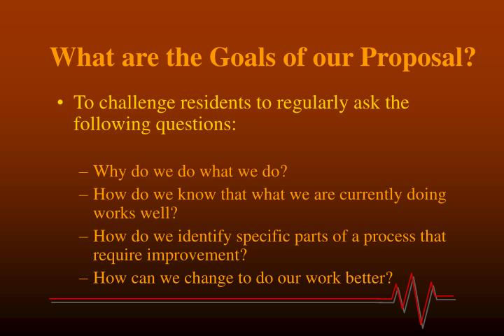 What are the Goals of our Proposal?