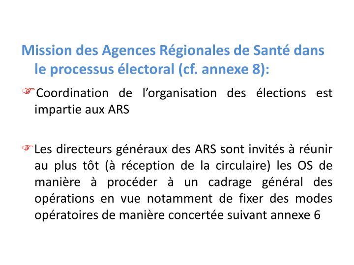 Mission des Agences Régionales de Santé dans le processus électoral (cf. annexe 8):