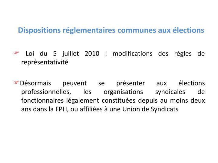 Dispositions réglementaires communes aux élections