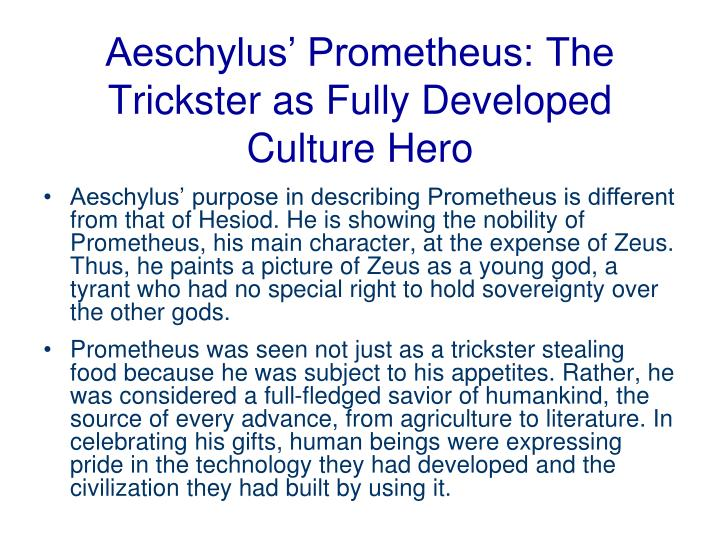 Aeschylus' Prometheus: The Trickster as Fully Developed Culture Hero