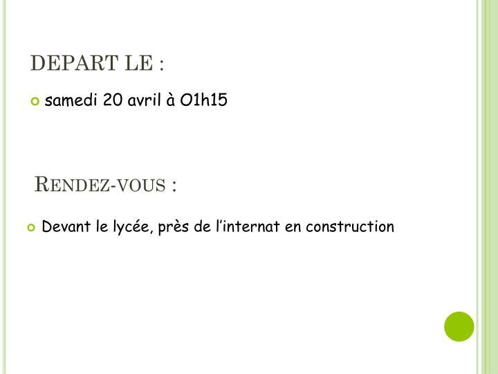 DEPART LE :