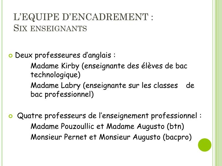 L'EQUIPE D'ENCADREMENT :