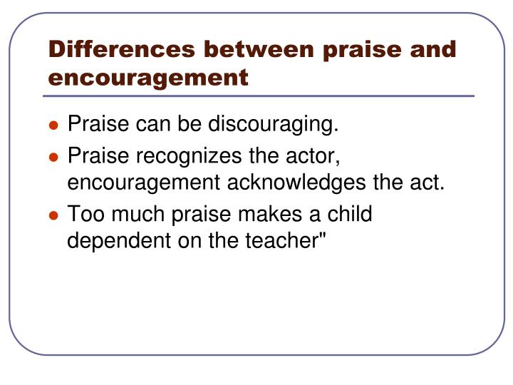 Differences between praise and encouragement