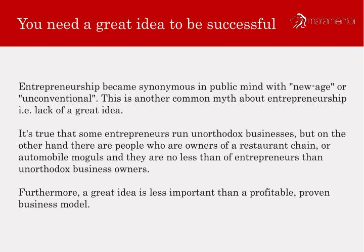 You need a great idea to be successful