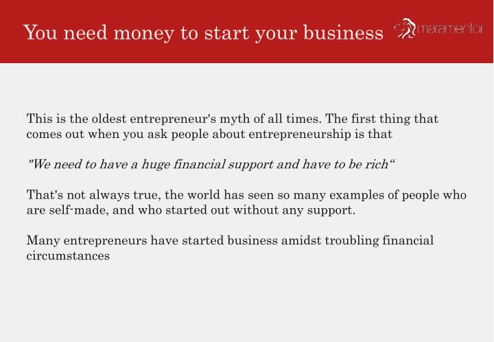 You need money to start your business