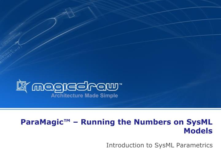Paramagic running the numbers on sysml models