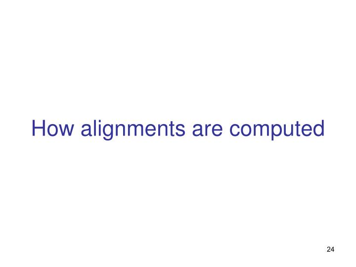 How alignments are computed