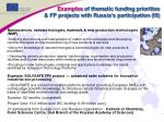 examples of thematic funding priorities fp projects with russia s participation iii