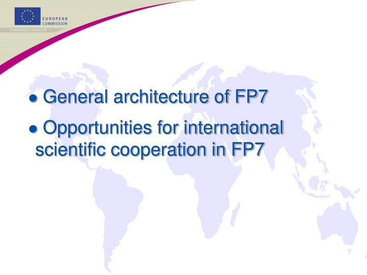 General architecture of FP7