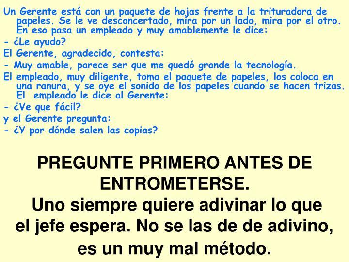PREGUNTE PRIMERO ANTES DE ENTROMETERSE.