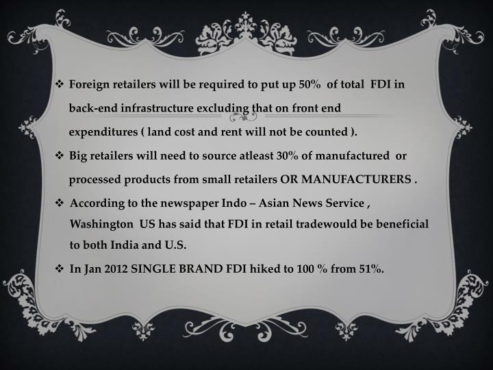 Foreign retailers will be required to put up 50%  of total  FDI in