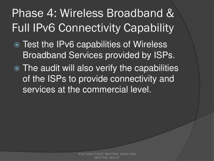 Phase 4: Wireless Broadband & Full IPv6 Connectivity Capability