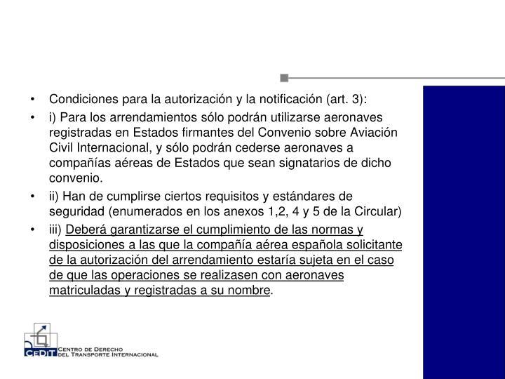 Condiciones para la autorización y la notificación (art. 3):