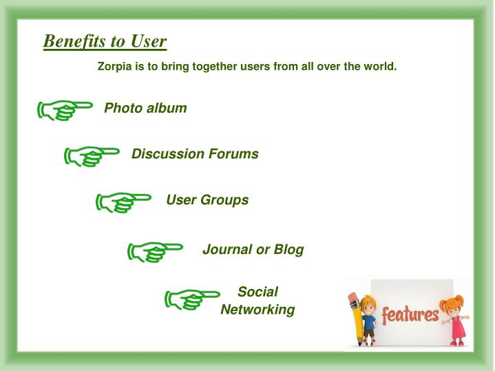 Benefits to User