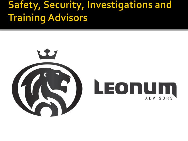 Safety security investigations and training advisors