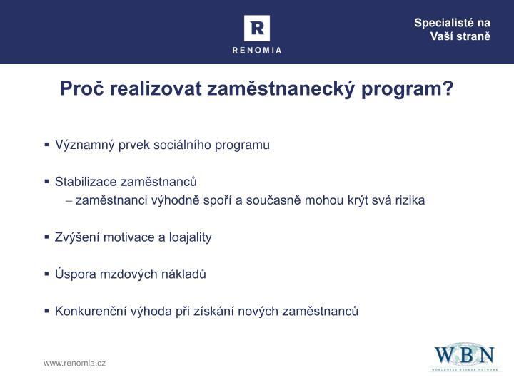 Proč realizovat zaměstnanecký program?