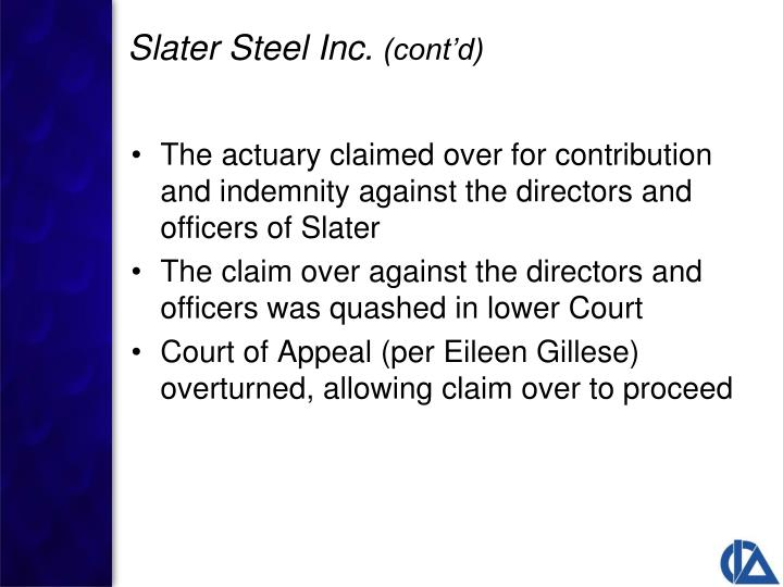 The actuary claimed over for contribution and indemnity against the directors and officers of Slater
