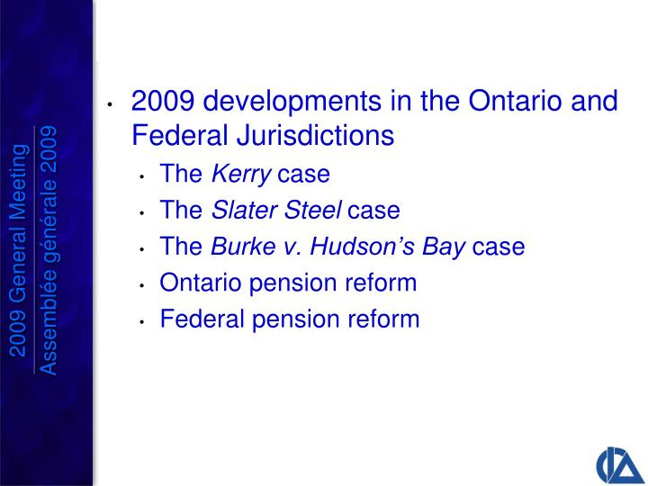 2009 developments in the Ontario and Federal Jurisdictions