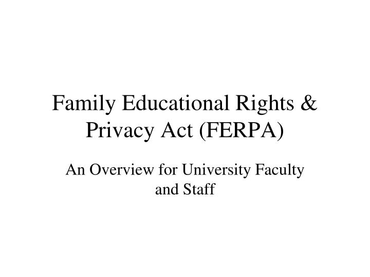 Family educational rights privacy act ferpa