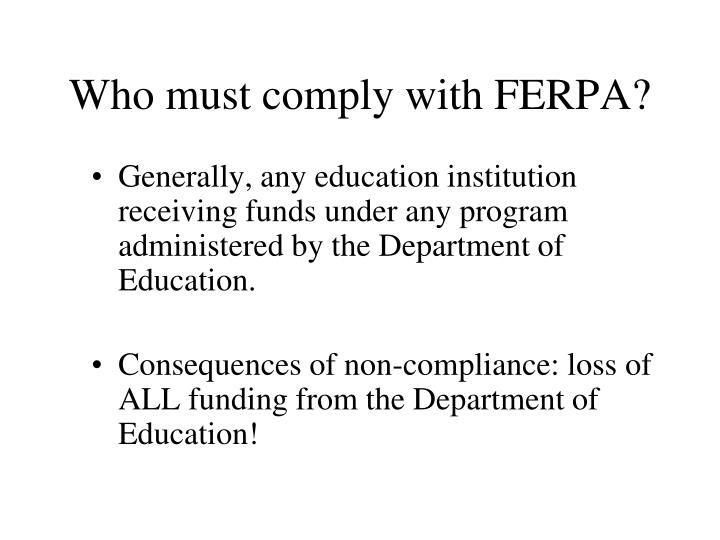 Who must comply with ferpa