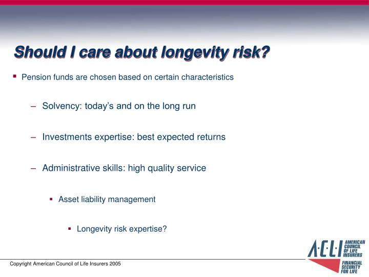Should i care about longevity risk
