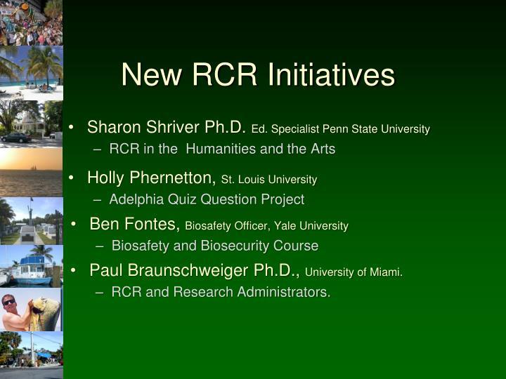 New RCR Initiatives