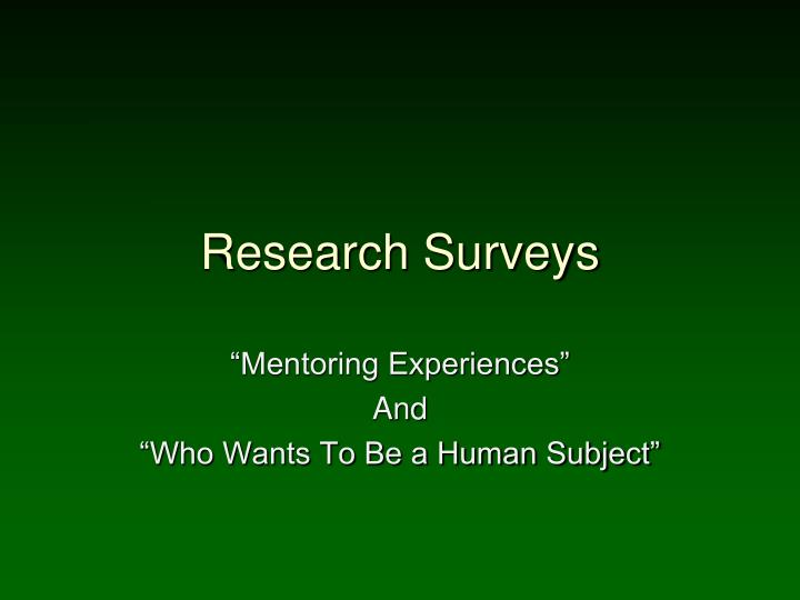 Research Surveys