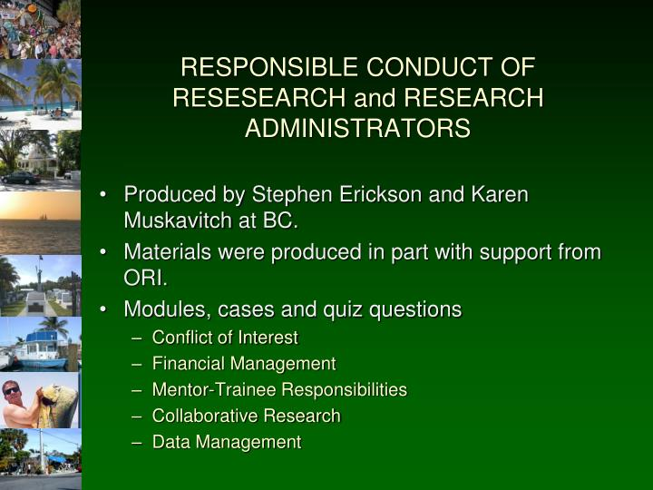 RESPONSIBLE CONDUCT OF RESESEARCH and RESEARCH ADMINISTRATORS