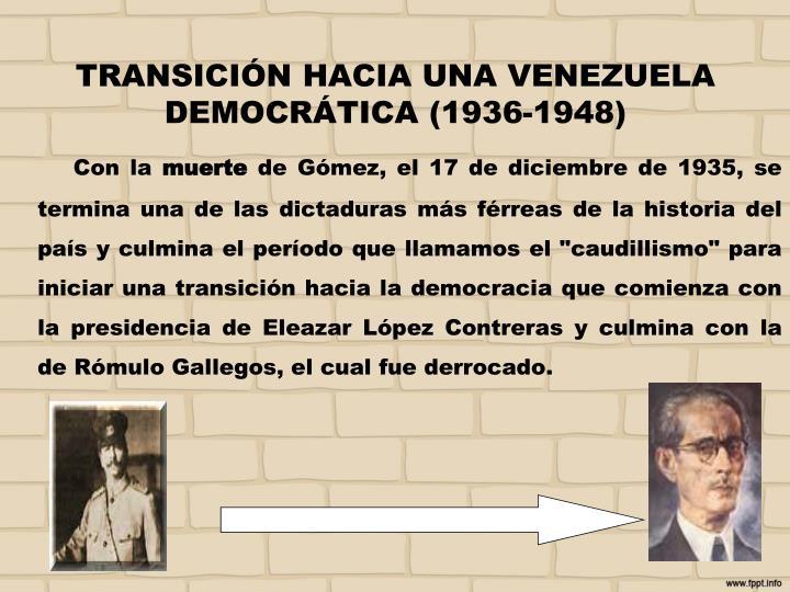 TRANSICIÓN HACIA UNA VENEZUELA DEMOCRÁTICA (1936-1948)