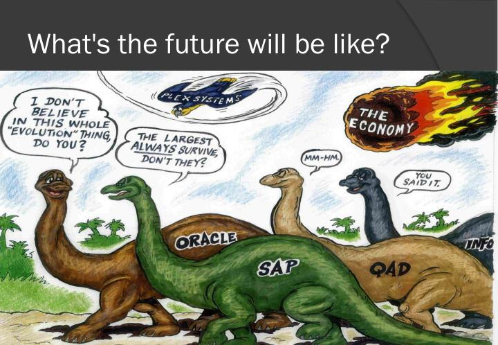 What's the future will be like?