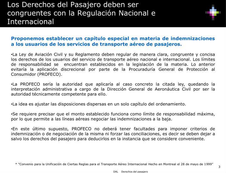Los Derechos del Pasajero deben ser congruentes con la Regulación Nacional e Internacional
