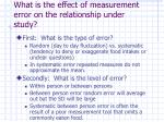 what is the effect of measurement error on the relationship under study