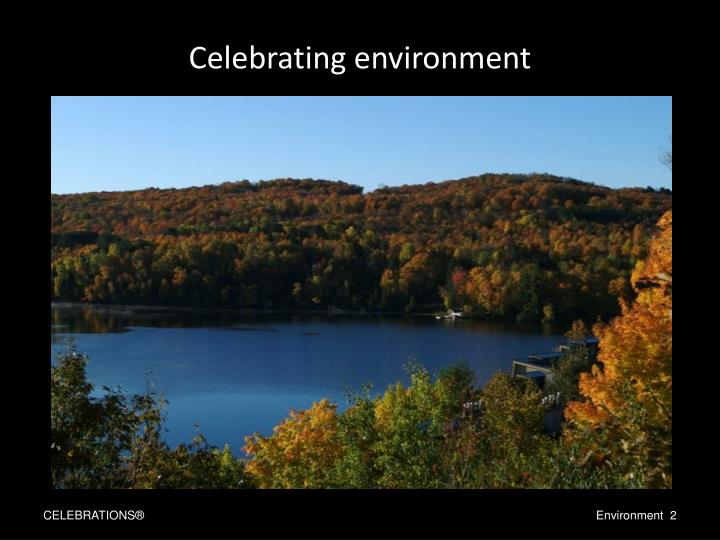 Celebrating environment