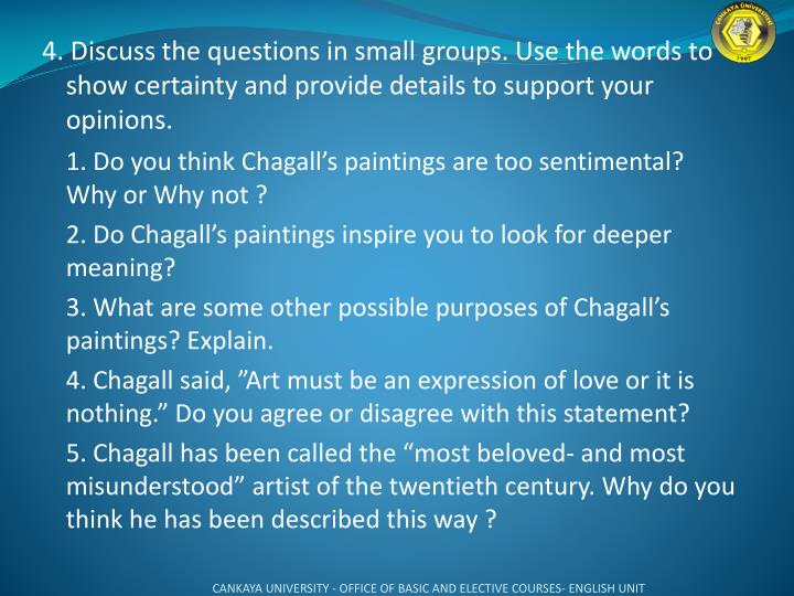 4. Discuss the questions in small groups. Use the words to show certainty and provide details to support your opinions.