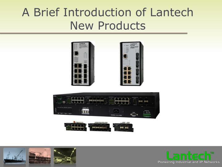 A Brief Introduction of Lantech New Products