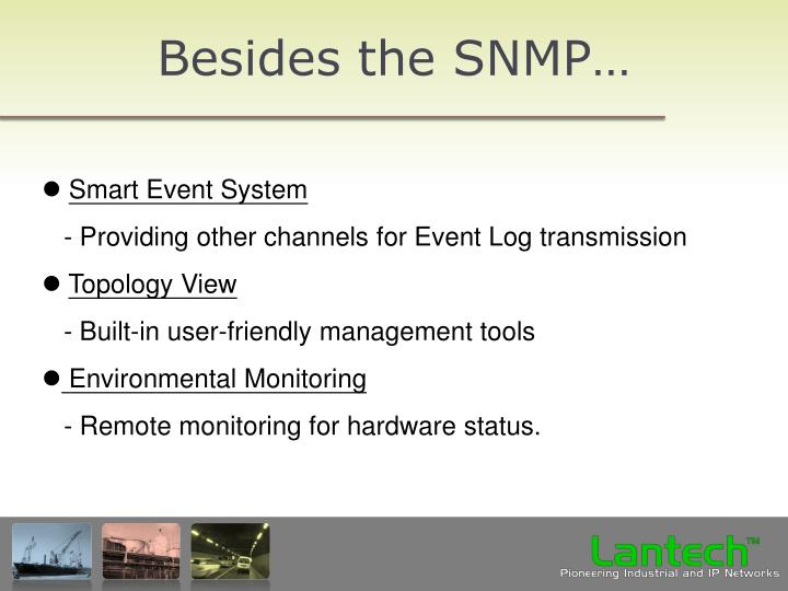 Besides the SNMP…