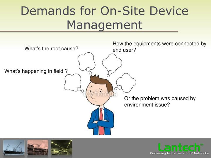 Demands for On-Site Device Management