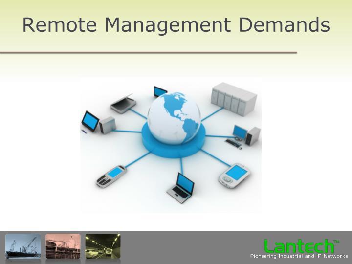 Remote Management Demands