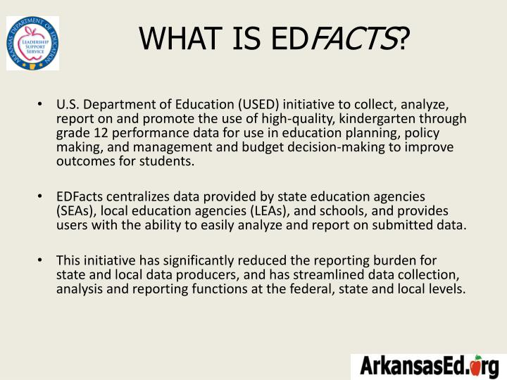 U.S. Department of Education (USED) initiative to collect, analyze, report on and promote the use of high-quality, kindergarten through grade 12 performance data for use in education planning, policy making, and management and budget decision-making to improve outcomes for students.