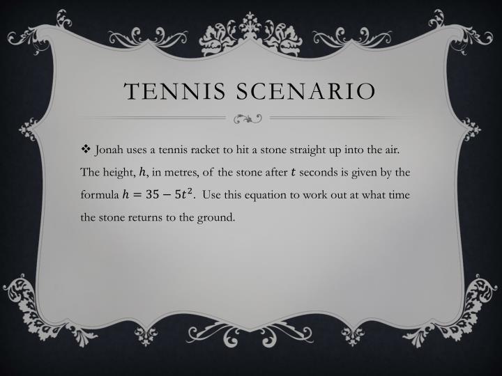 Tennis scenario