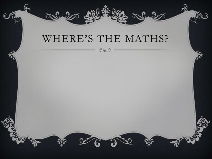 Where's the maths?