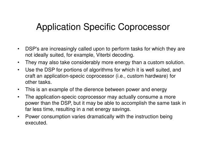 Application Specific Coprocessor