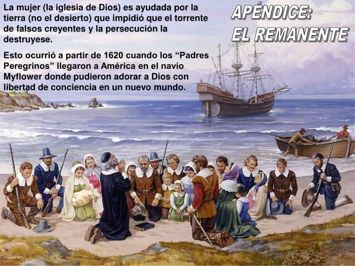 La mujer (la iglesia de Dios) es ayudada por la tierra (no el desierto) que impidió que el torrente de falsos creyentes y la persecución la destruyese.