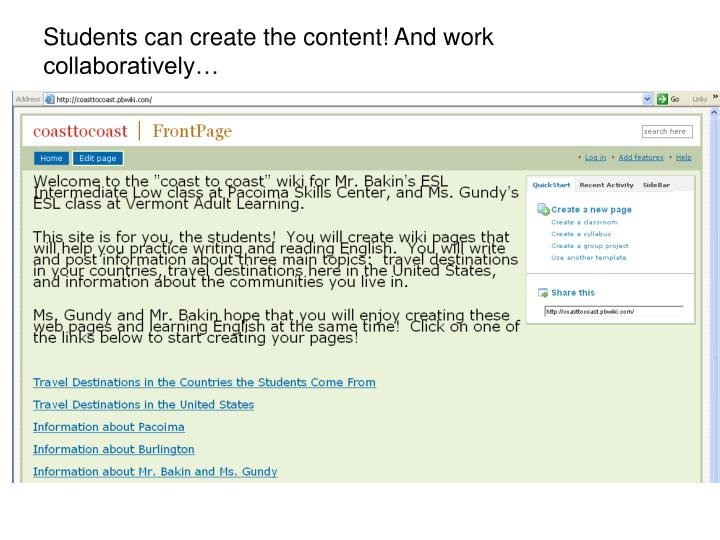 Students can create the content! And work collaboratively…