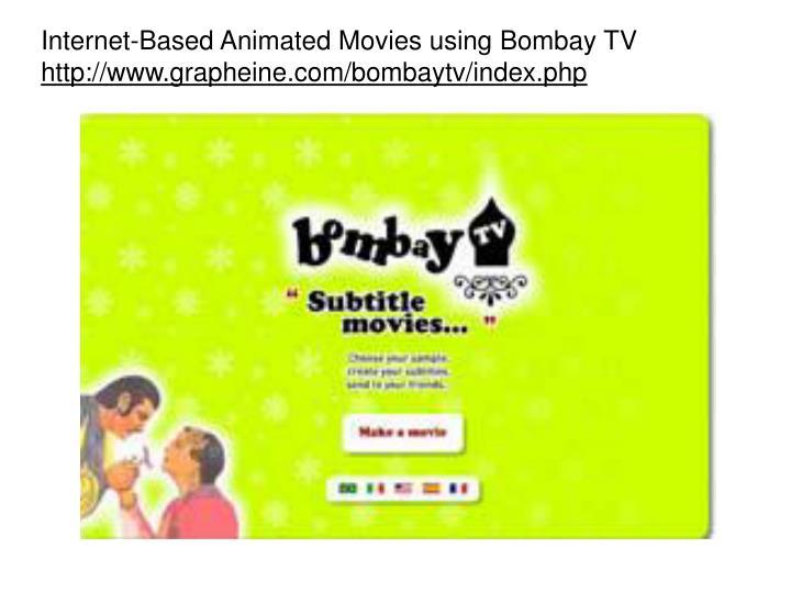 Internet-Based Animated Movies using Bombay TV