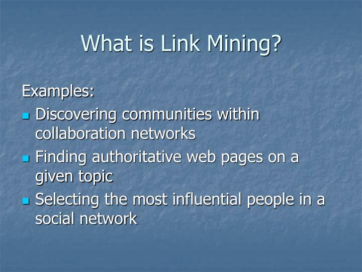 What is Link Mining?